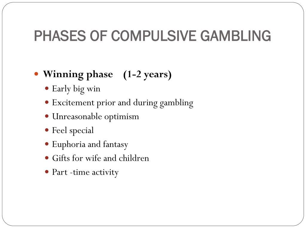PHASES OF COMPULSIVE GAMBLING