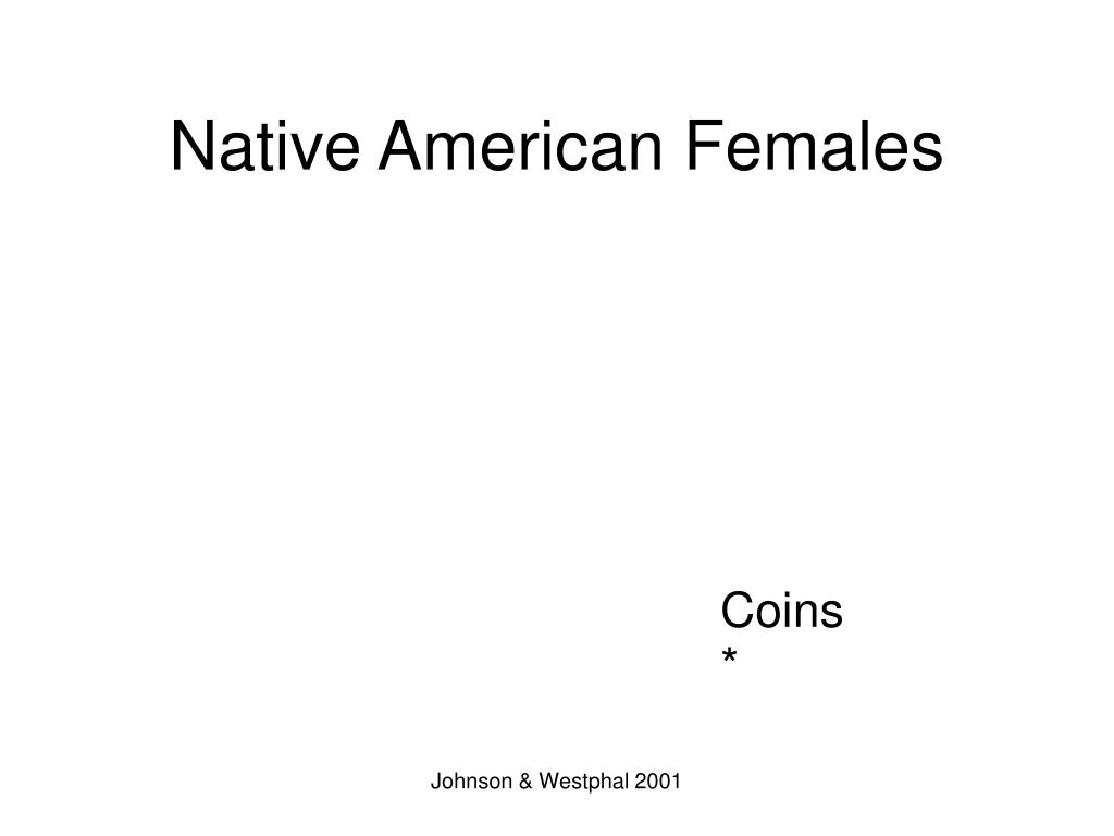 Native American Females