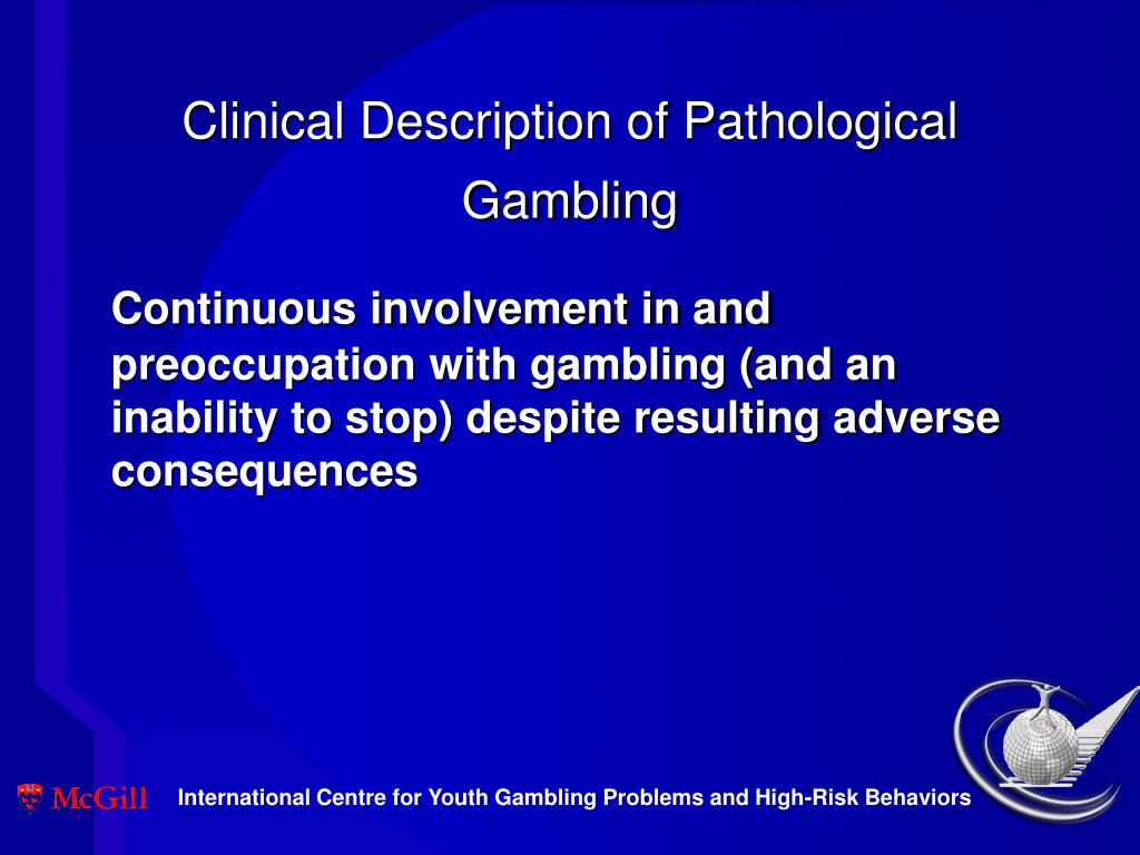 Clinical Description of Pathological Gambling