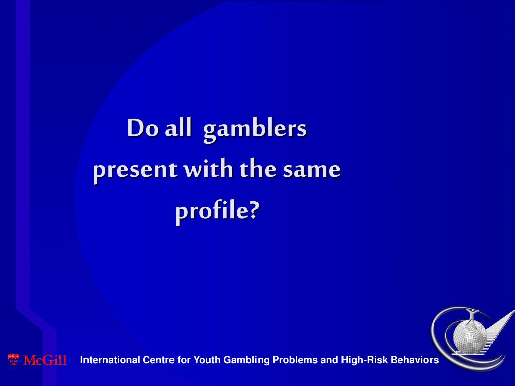 Do all  gamblers