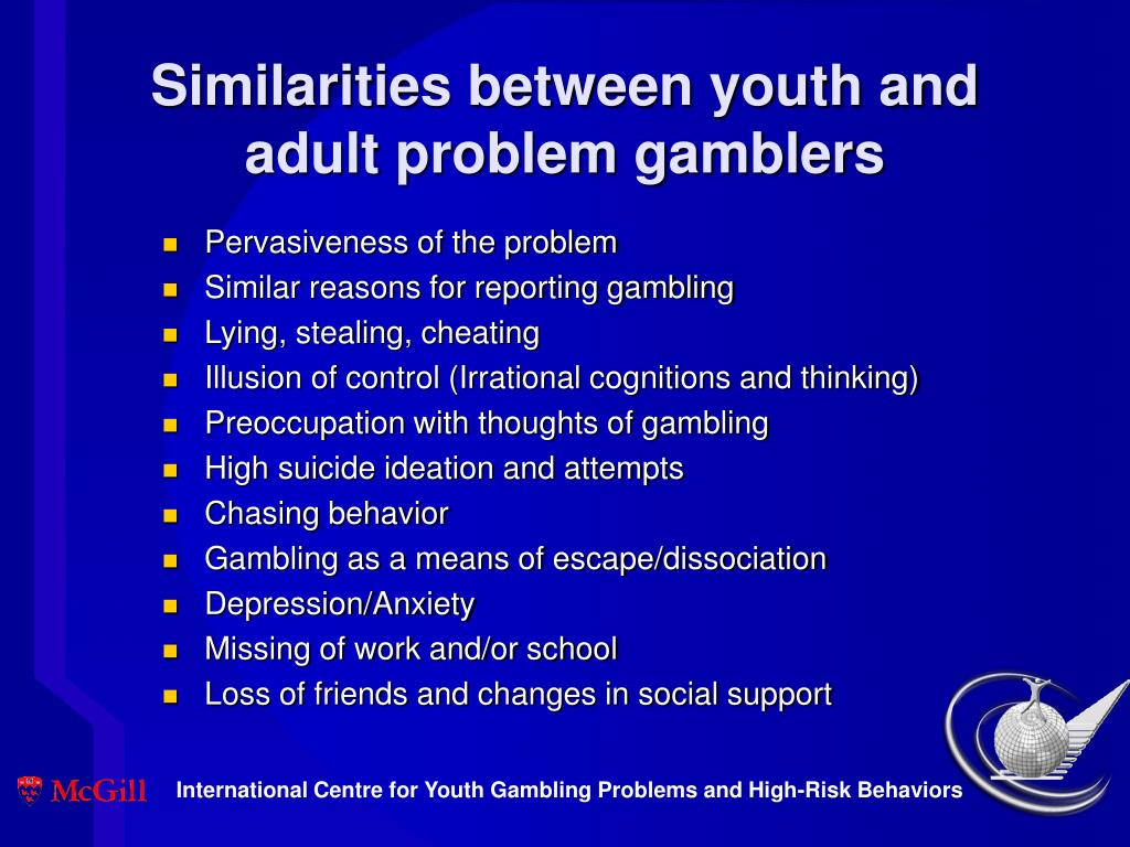 Similarities between youth and adult problem gamblers