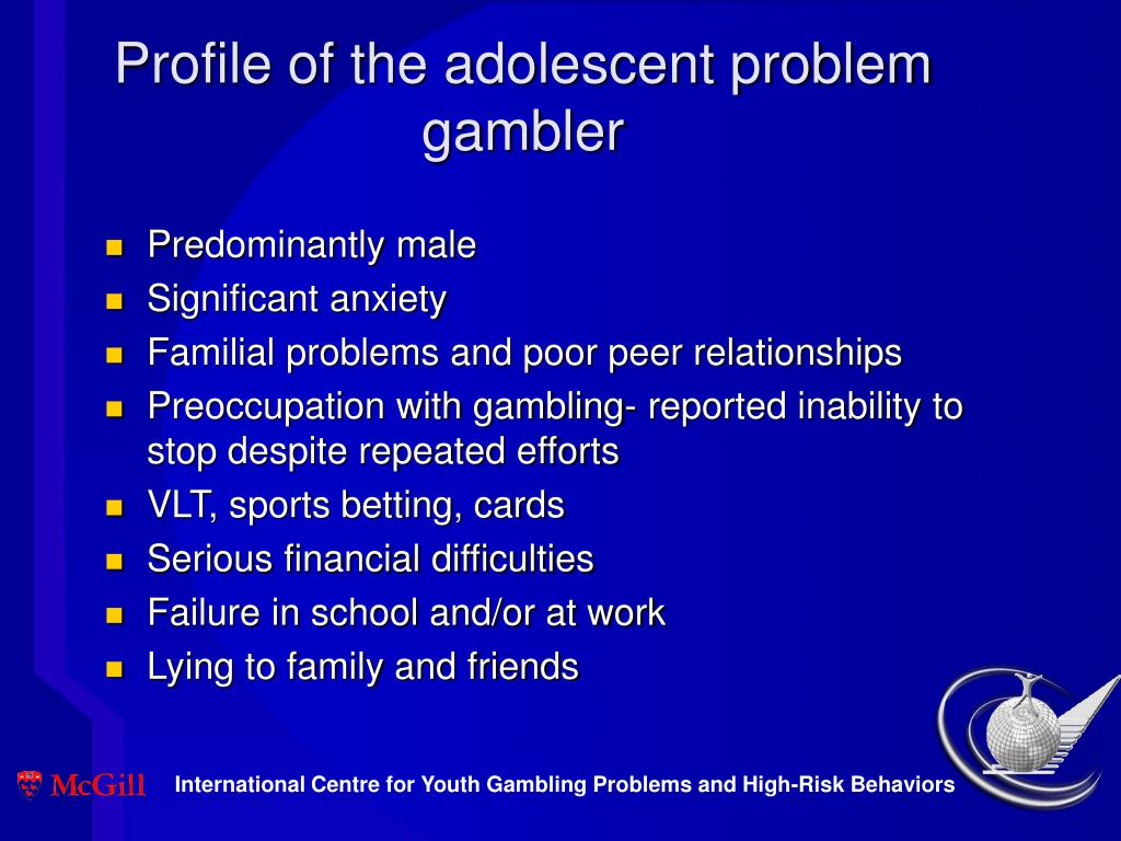 Profile of the adolescent problem gambler