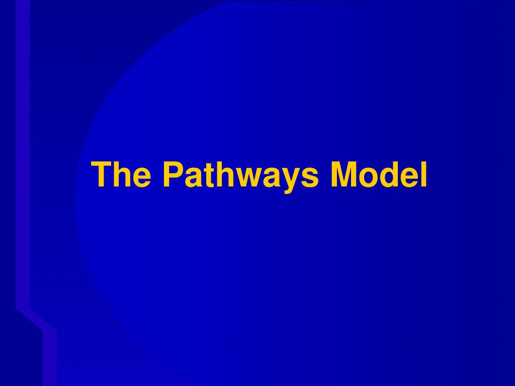 The Pathways Model