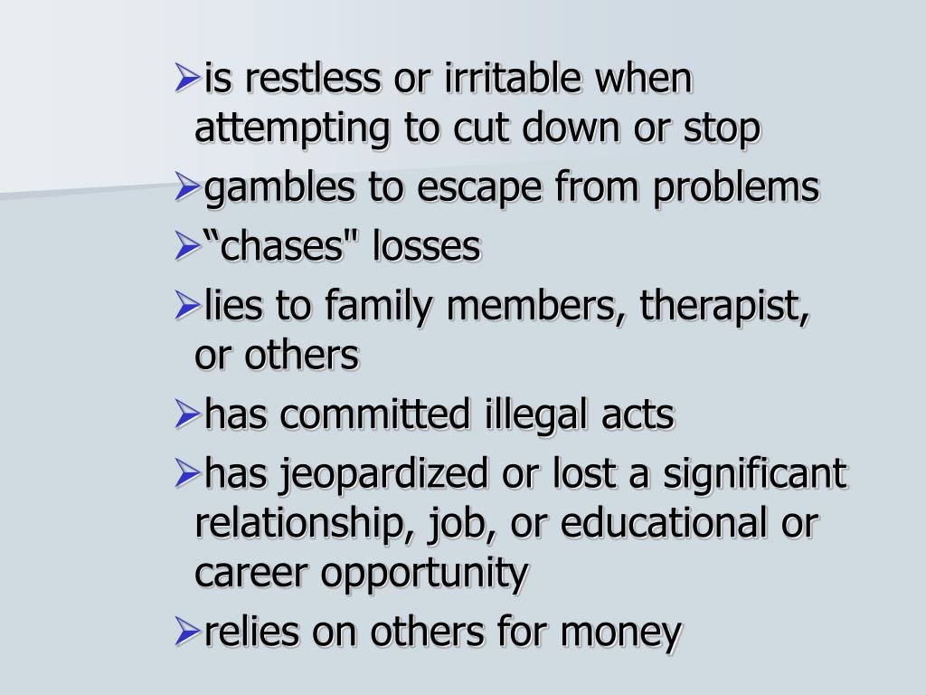 is restless or irritable when attempting to cut down or stop