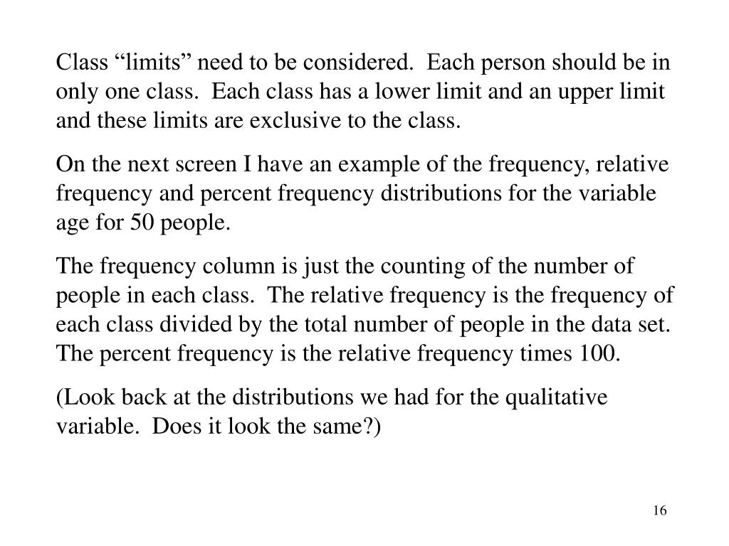 """Class """"limits"""" need to be considered.  Each person should be in only one class.  Each class has a lower limit and an upper limit and these limits are exclusive to the class."""
