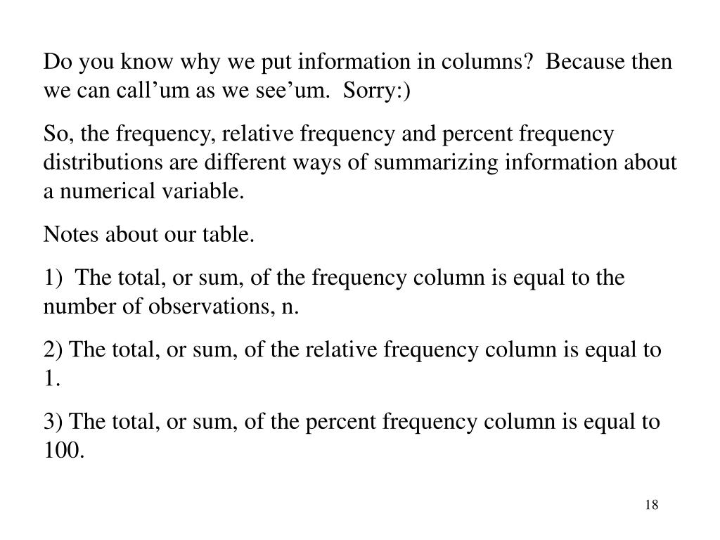 Do you know why we put information in columns?  Because then we can