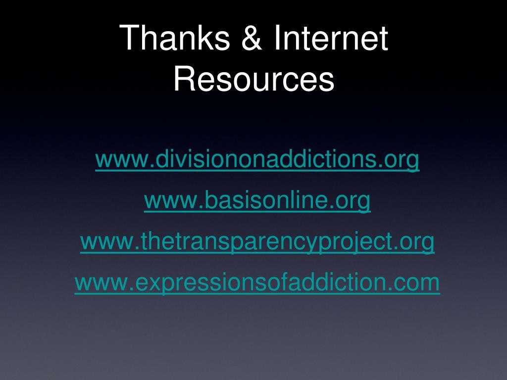 Thanks & Internet Resources