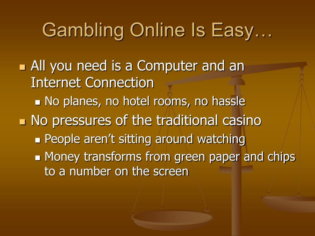 Gambling Online Is Easy…
