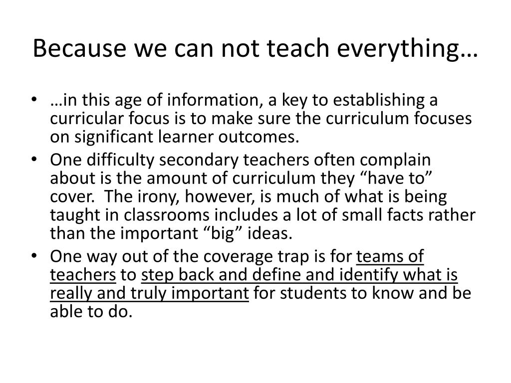 Because we can not teach everything…