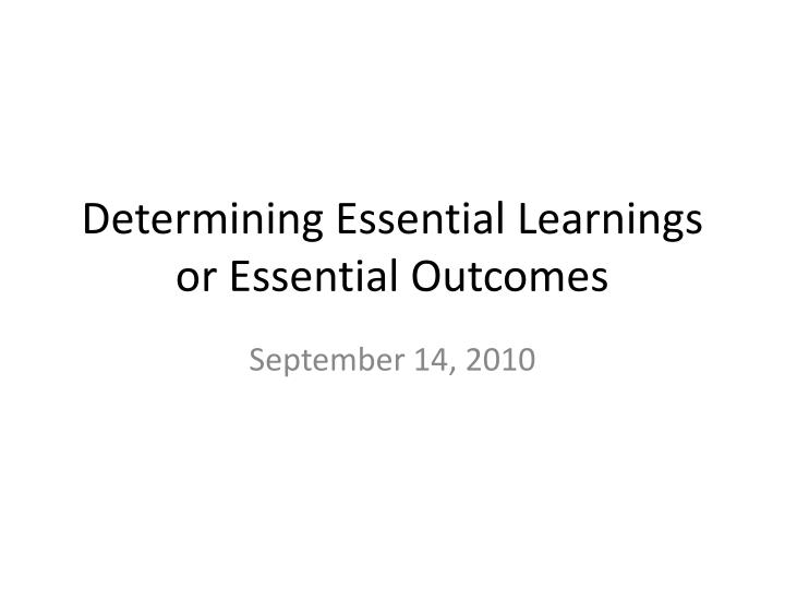 Determining essential learnings or essential outcomes l.jpg