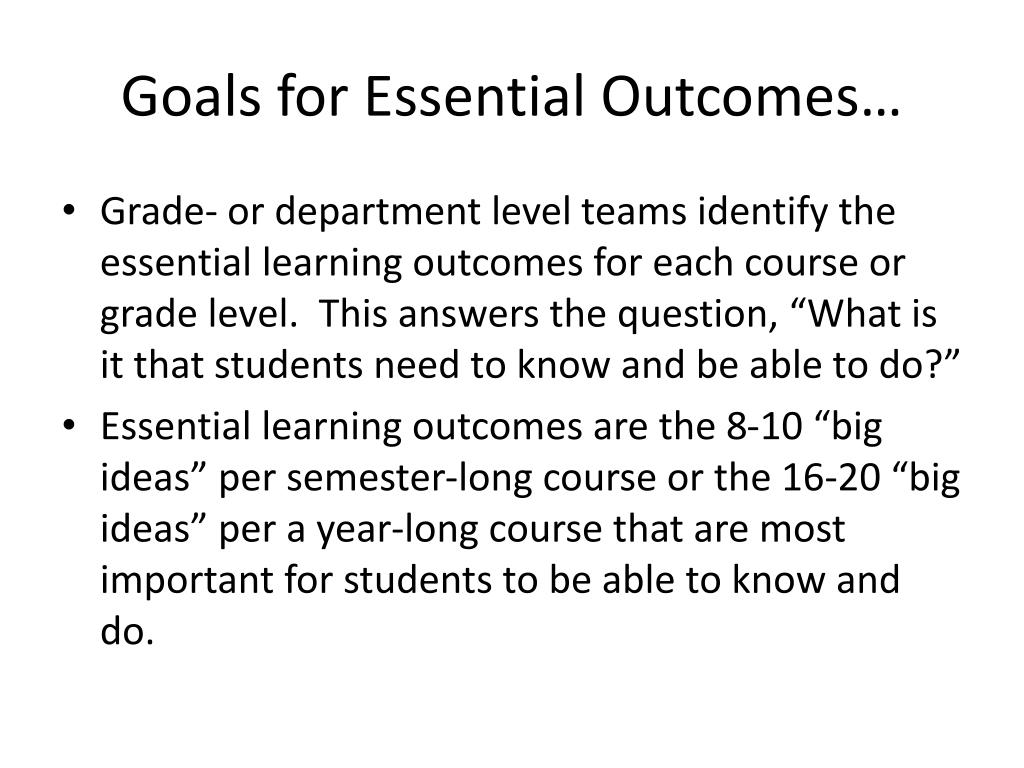 Goals for Essential Outcomes…