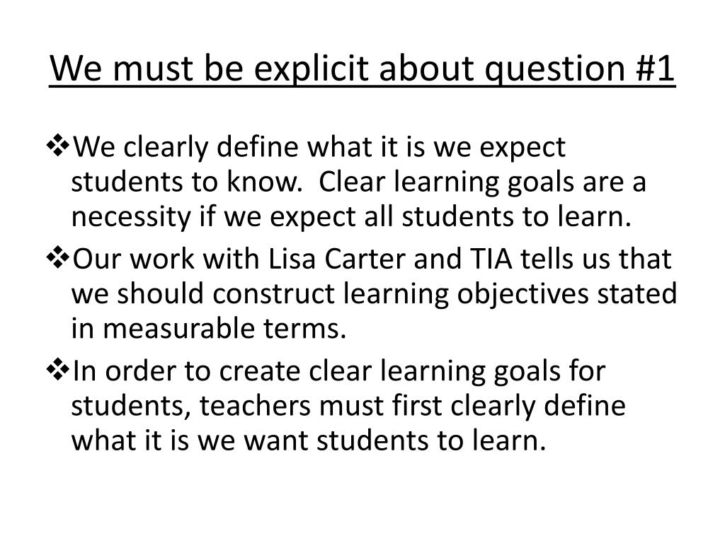 We must be explicit about question #1