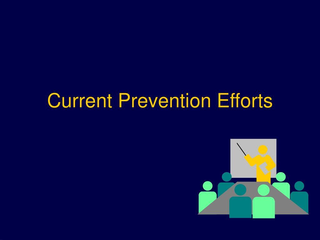 Current Prevention Efforts