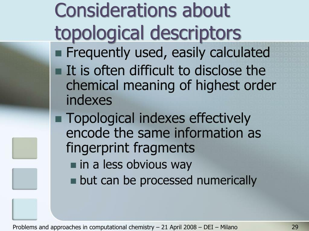 Considerations about topological descriptors