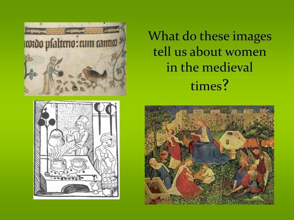 What do these images tell us about women in the medieval times