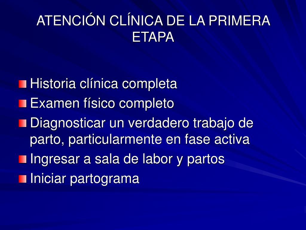 ATENCIÓN CLÍNICA DE LA PRIMERA ETAPA