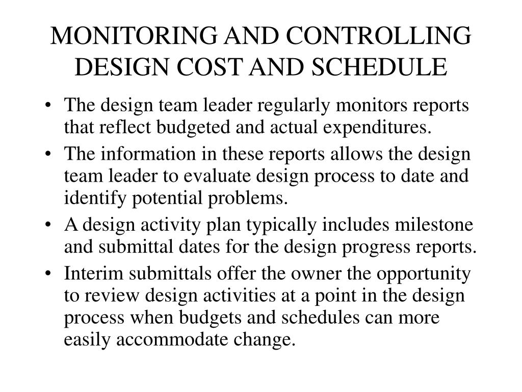 MONITORING AND CONTROLLING DESIGN COST AND SCHEDULE