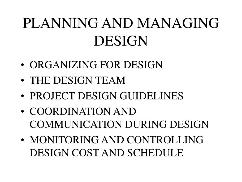 PLANNING AND MANAGING DESIGN
