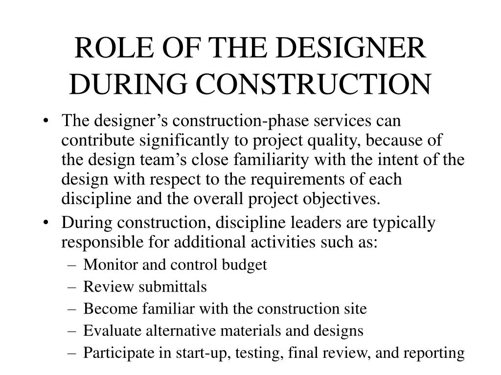 ROLE OF THE DESIGNER DURING CONSTRUCTION