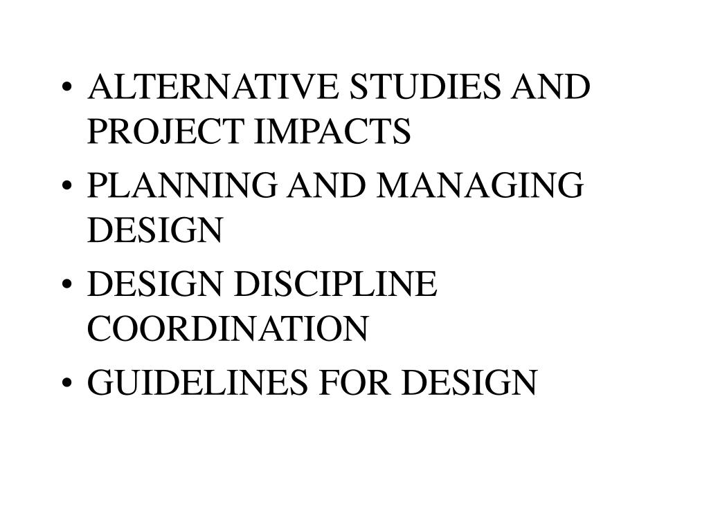 ALTERNATIVE STUDIES AND PROJECT IMPACTS