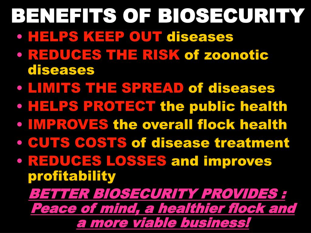 BENEFITS OF BIOSECURITY