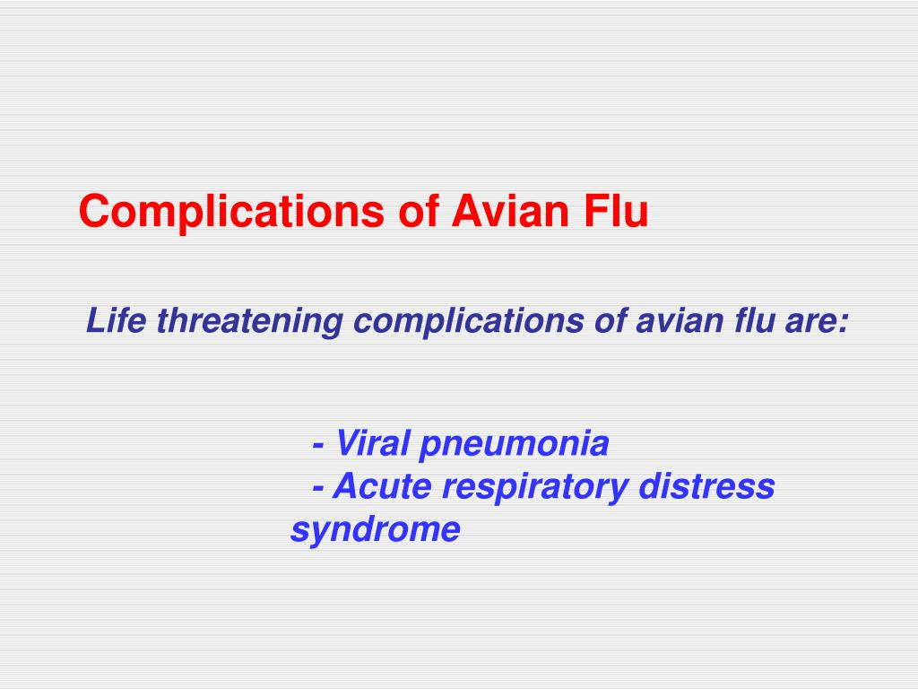 Complications of Avian Flu