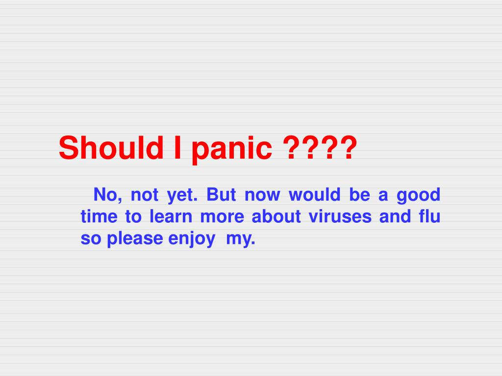 Should I panic ????