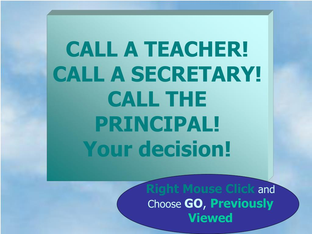 CALL A TEACHER!