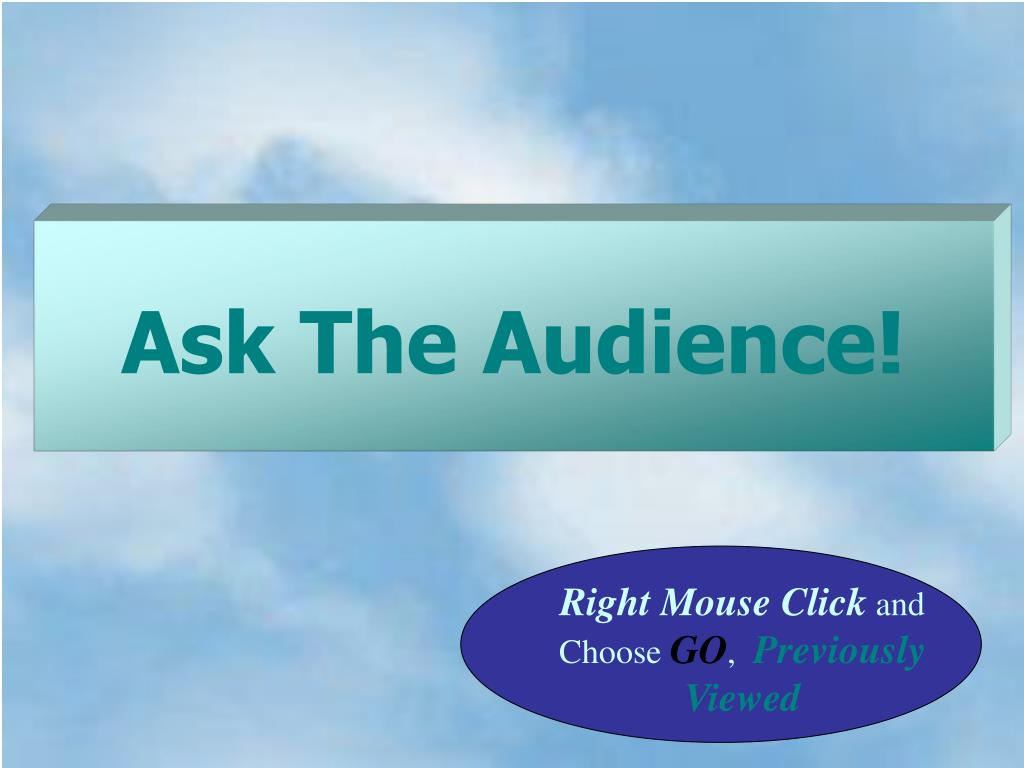 Ask The Audience!