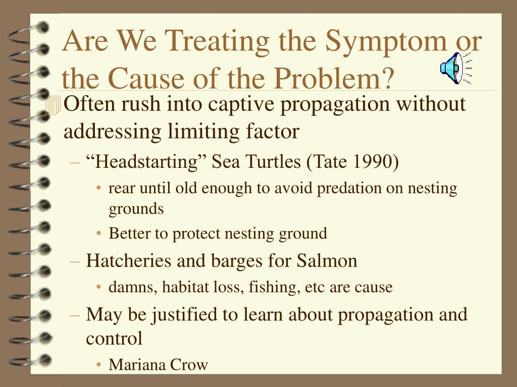 Are We Treating the Symptom or the Cause of the Problem?