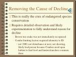 removing the cause of decline