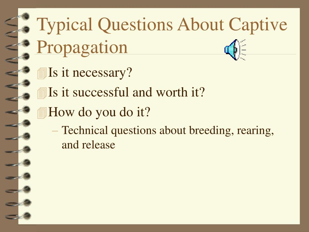 Typical Questions About Captive Propagation