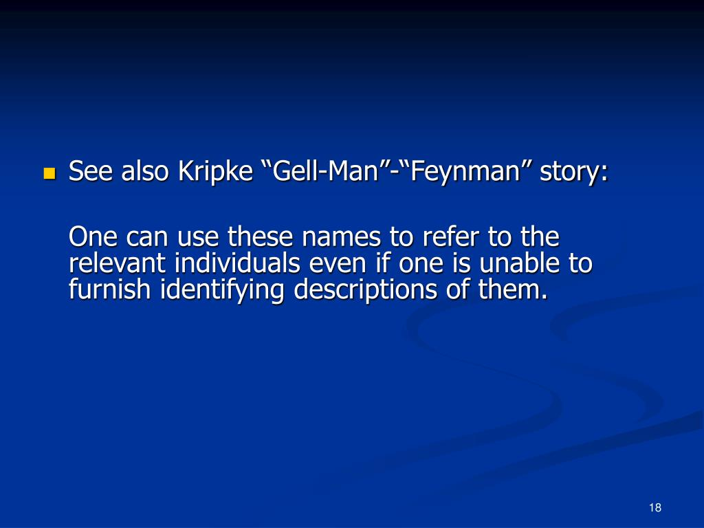 "See also Kripke ""Gell-Man""-""Feynman"" story:"