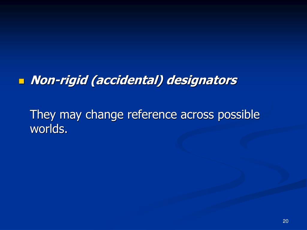 Non-rigid (accidental) designators