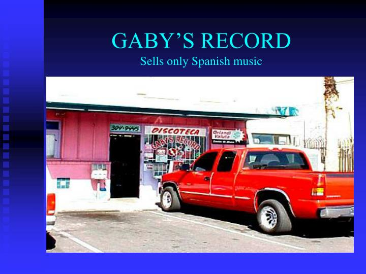Gaby s record sells only spanish music