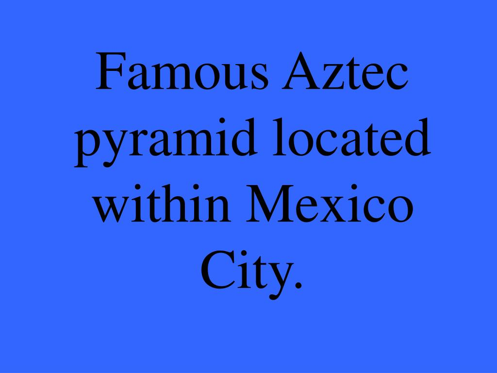 Famous Aztec pyramid located within Mexico City.
