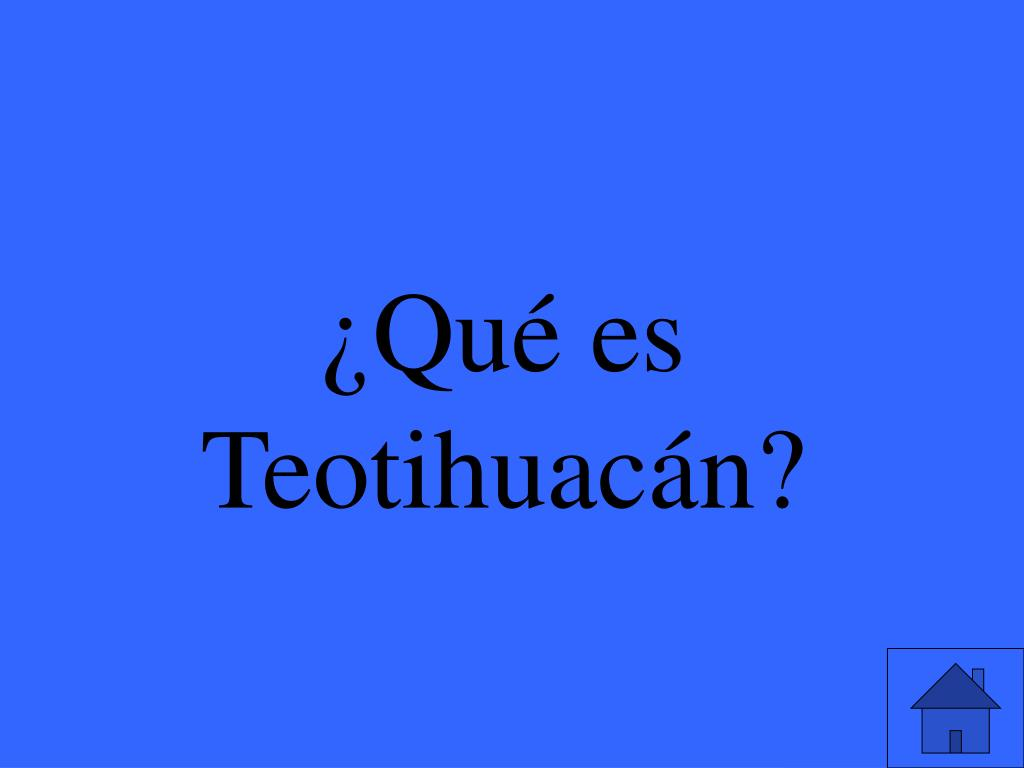 ¿Qué es Teotihuacán?