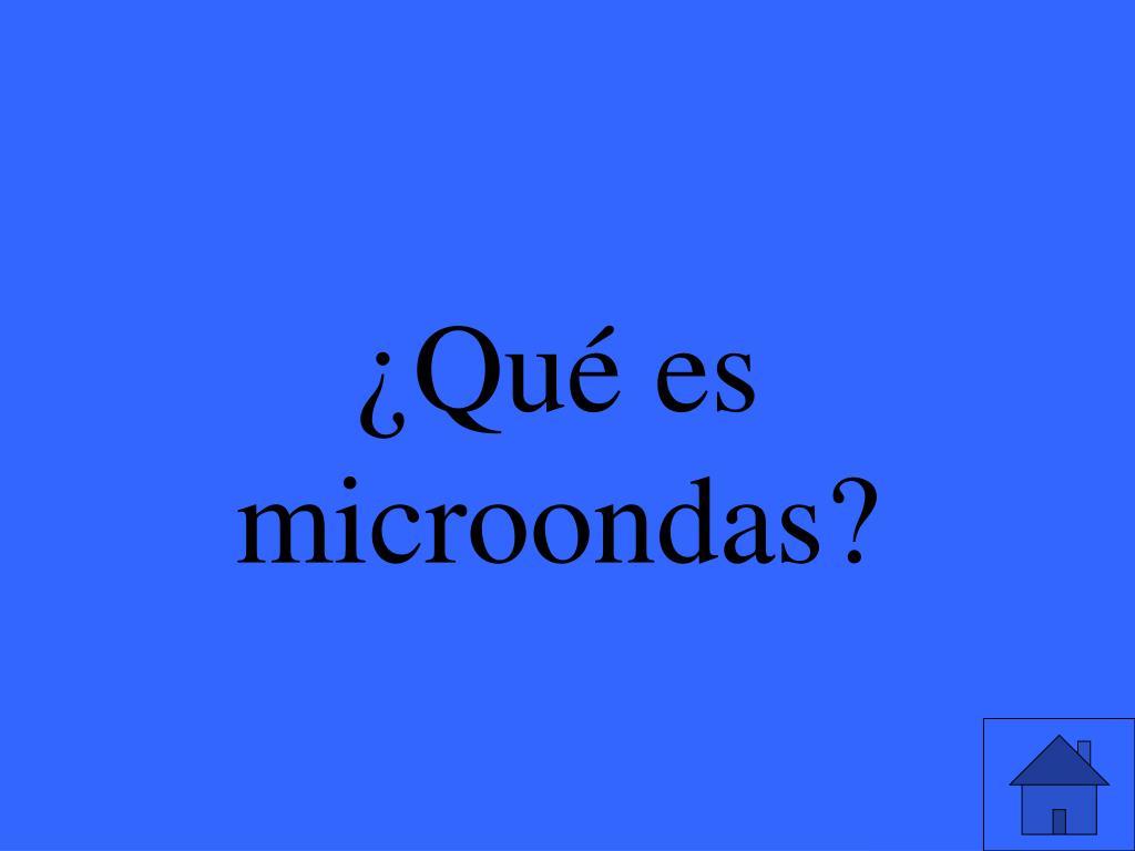 ¿Qué es microondas?