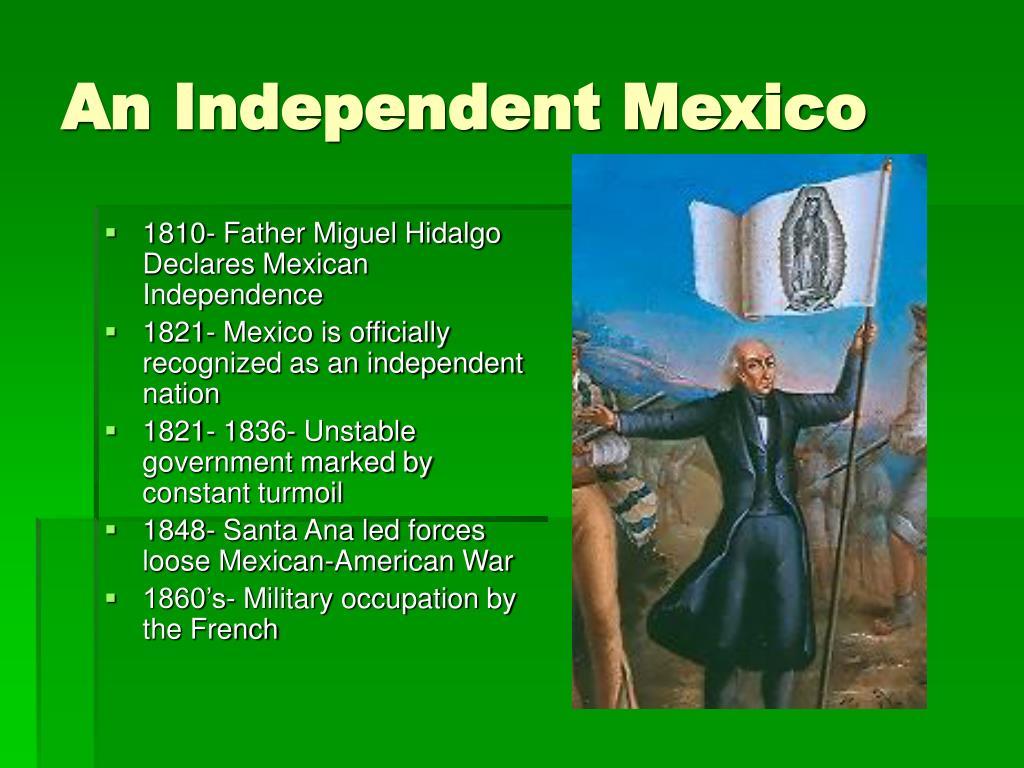 1810- Father Miguel Hidalgo Declares Mexican Independence