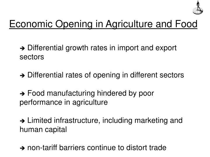 Economic opening in agriculture and food l.jpg