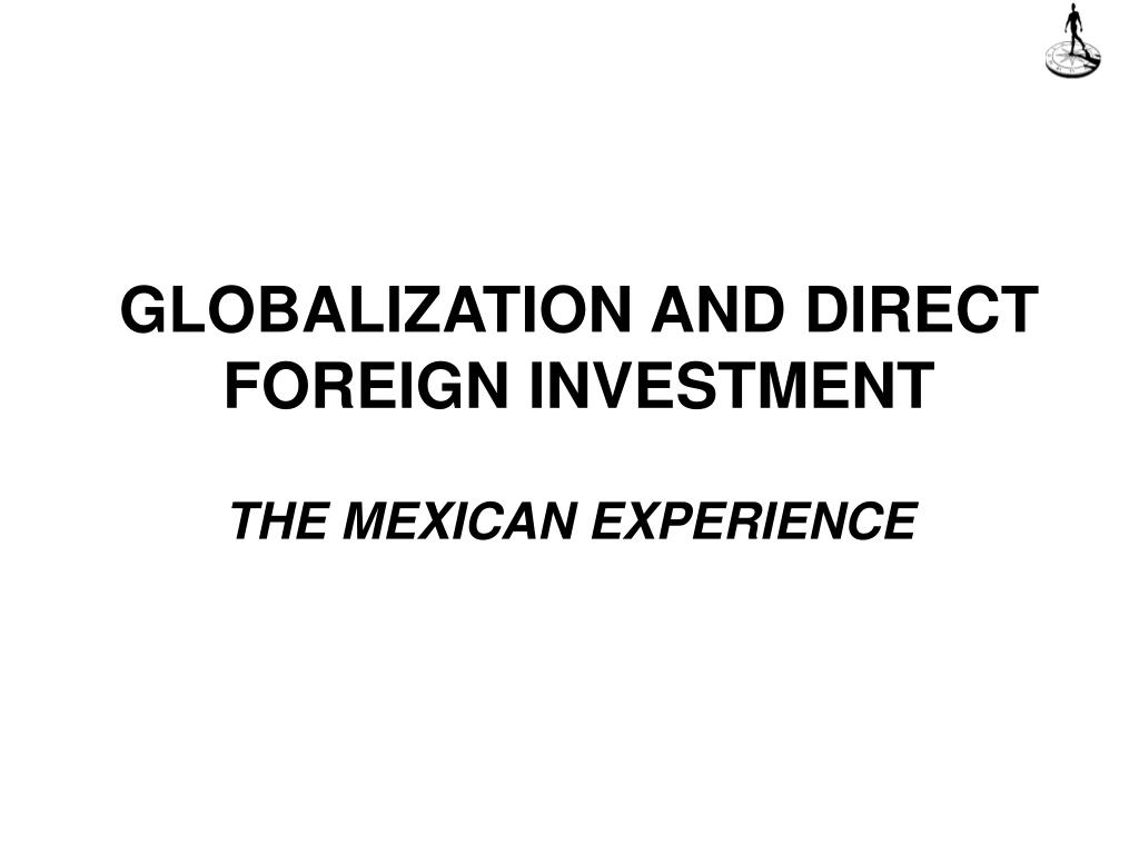 GLOBALIZATION AND DIRECT FOREIGN INVESTMENT