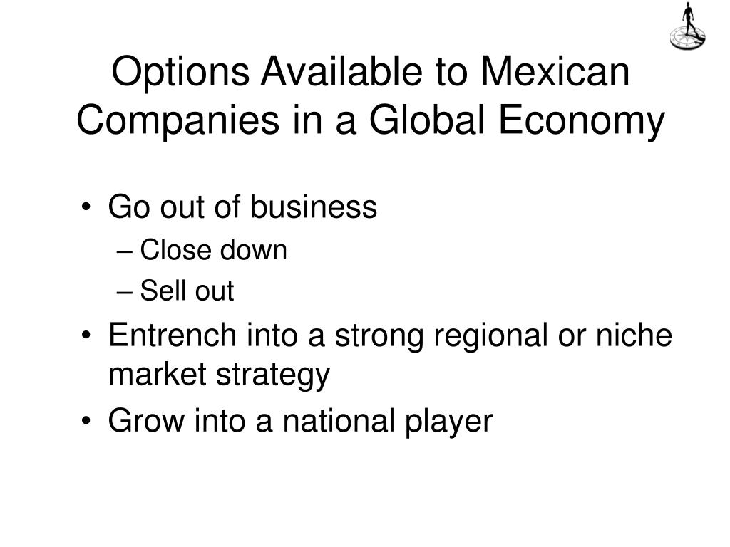 Options Available to Mexican Companies in a Global Economy