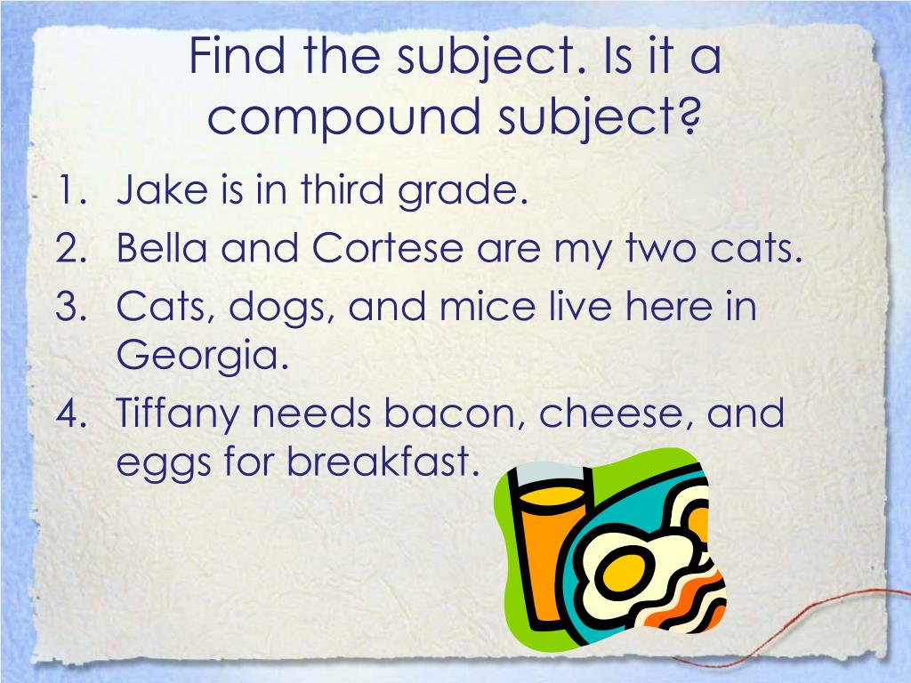 Find the subject. Is it a compound subject?