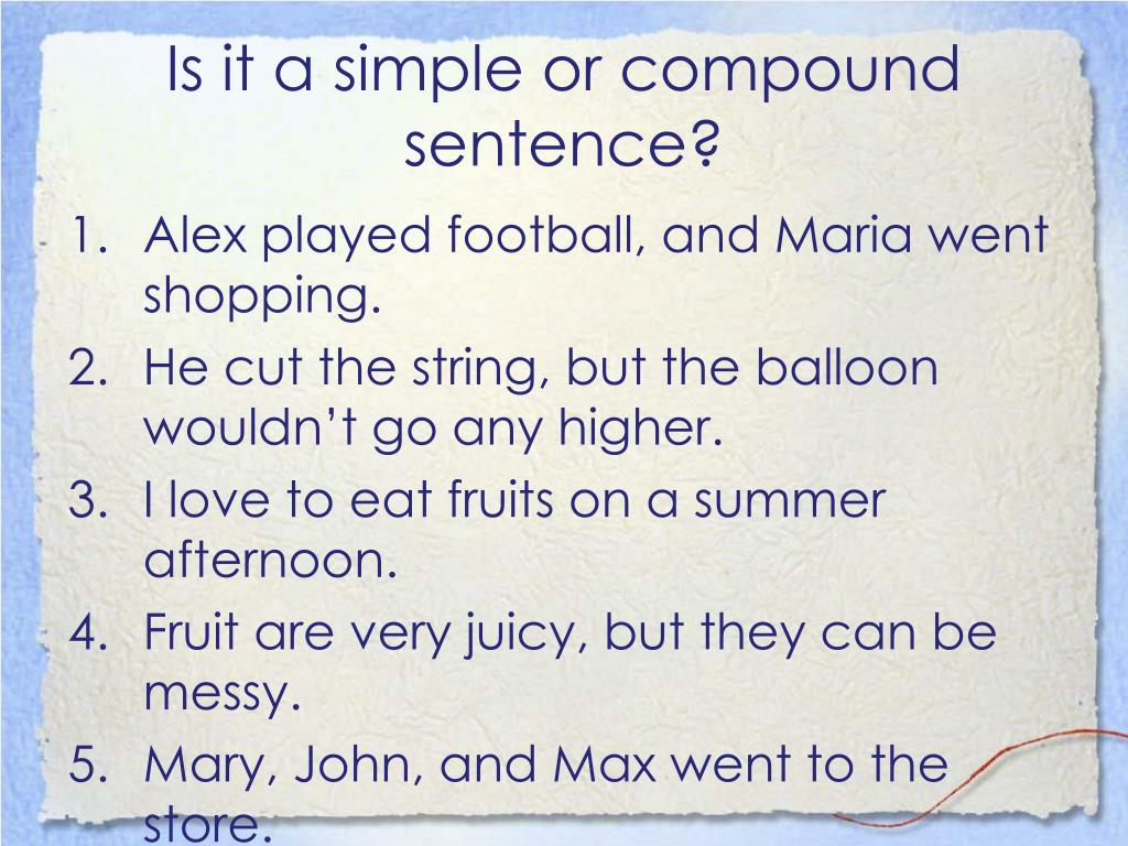Is it a simple or compound sentence?