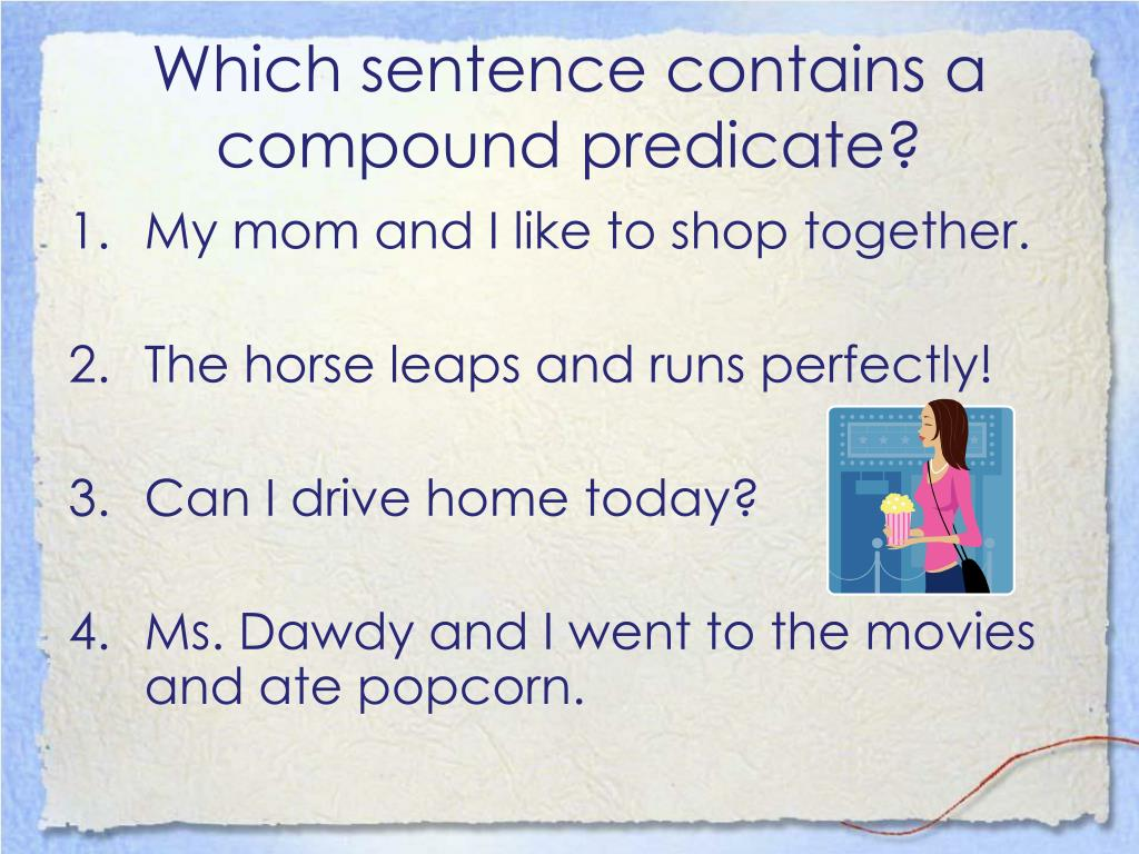 Which sentence contains a compound predicate?