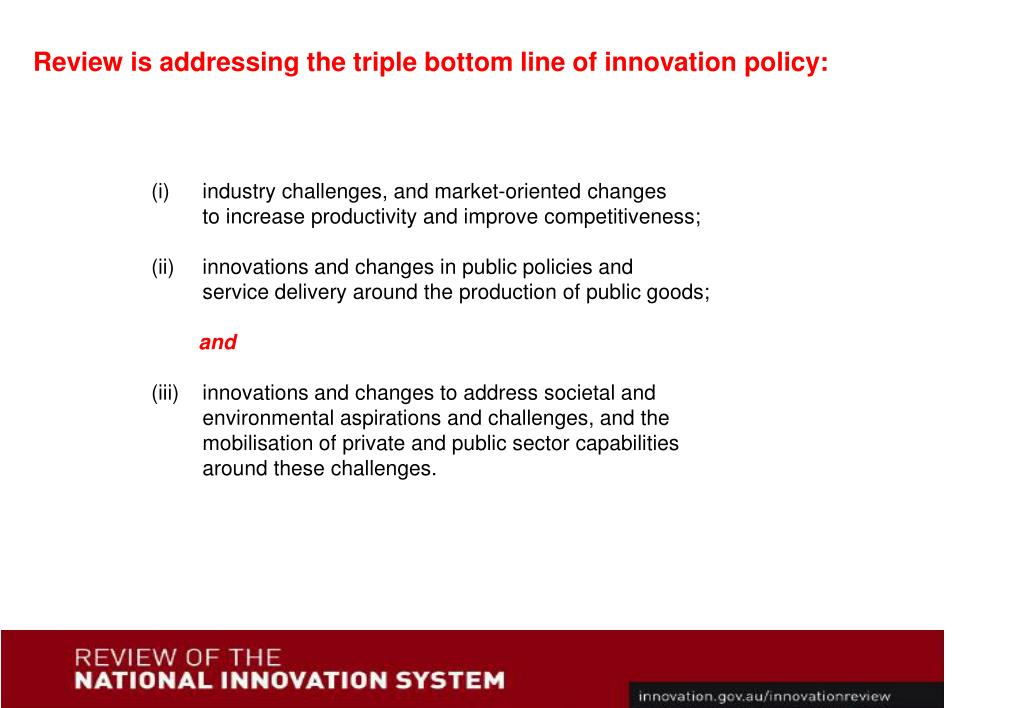 Review is addressing the triple bottom line of innovation policy: