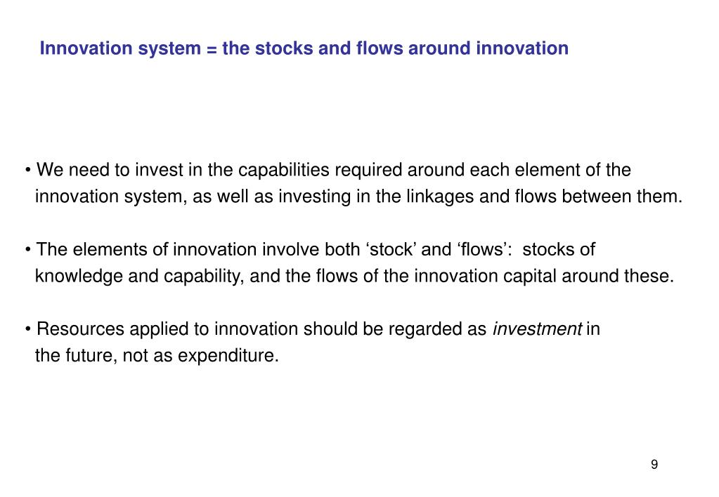 Innovation system = the stocks and flows around innovation