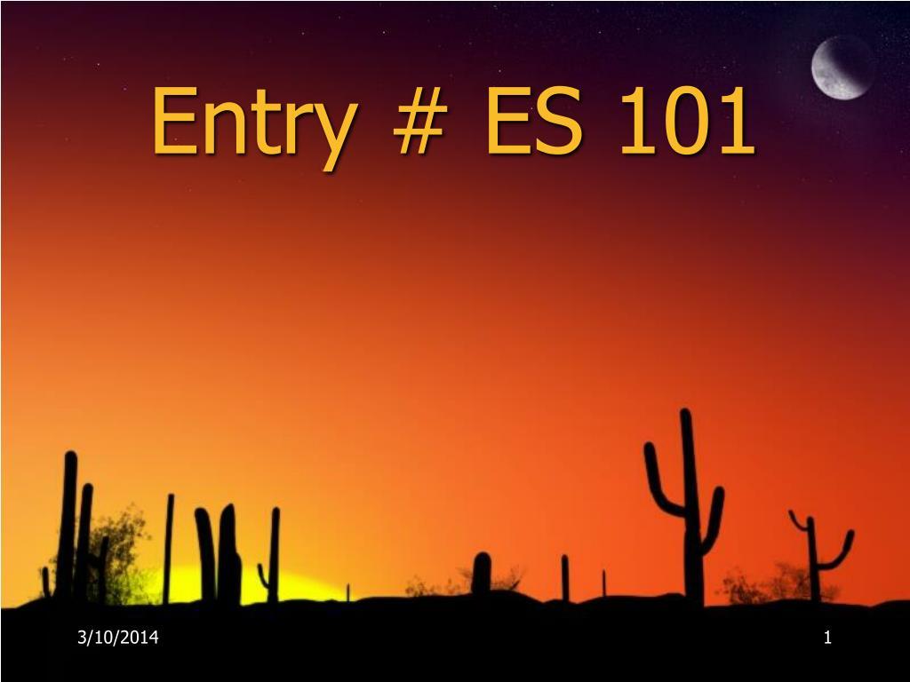Entry # ES 101
