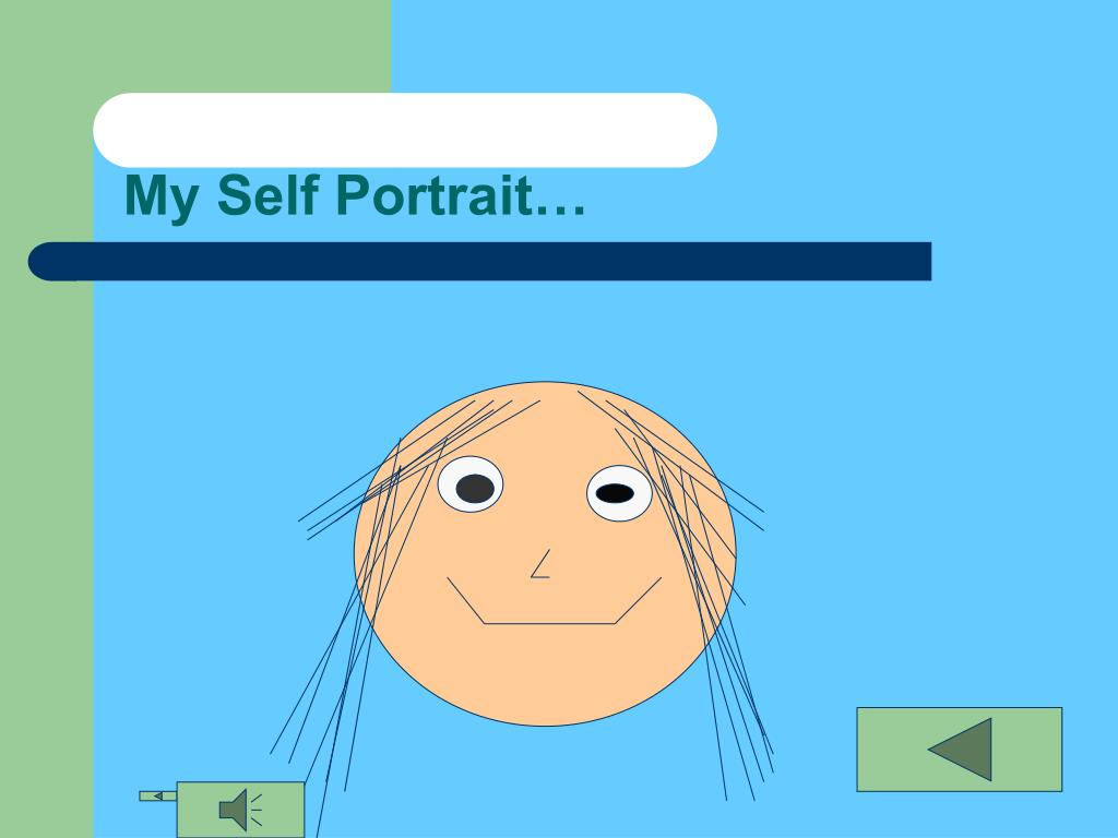 My Self Portrait…