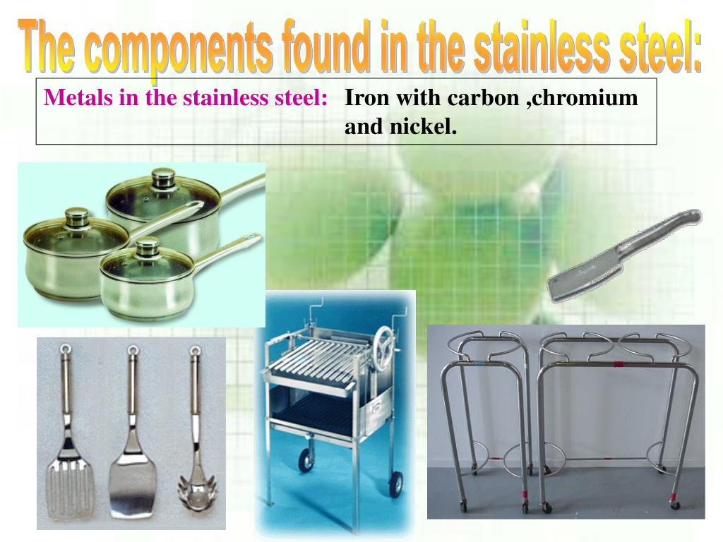 The components found in the stainless steel: